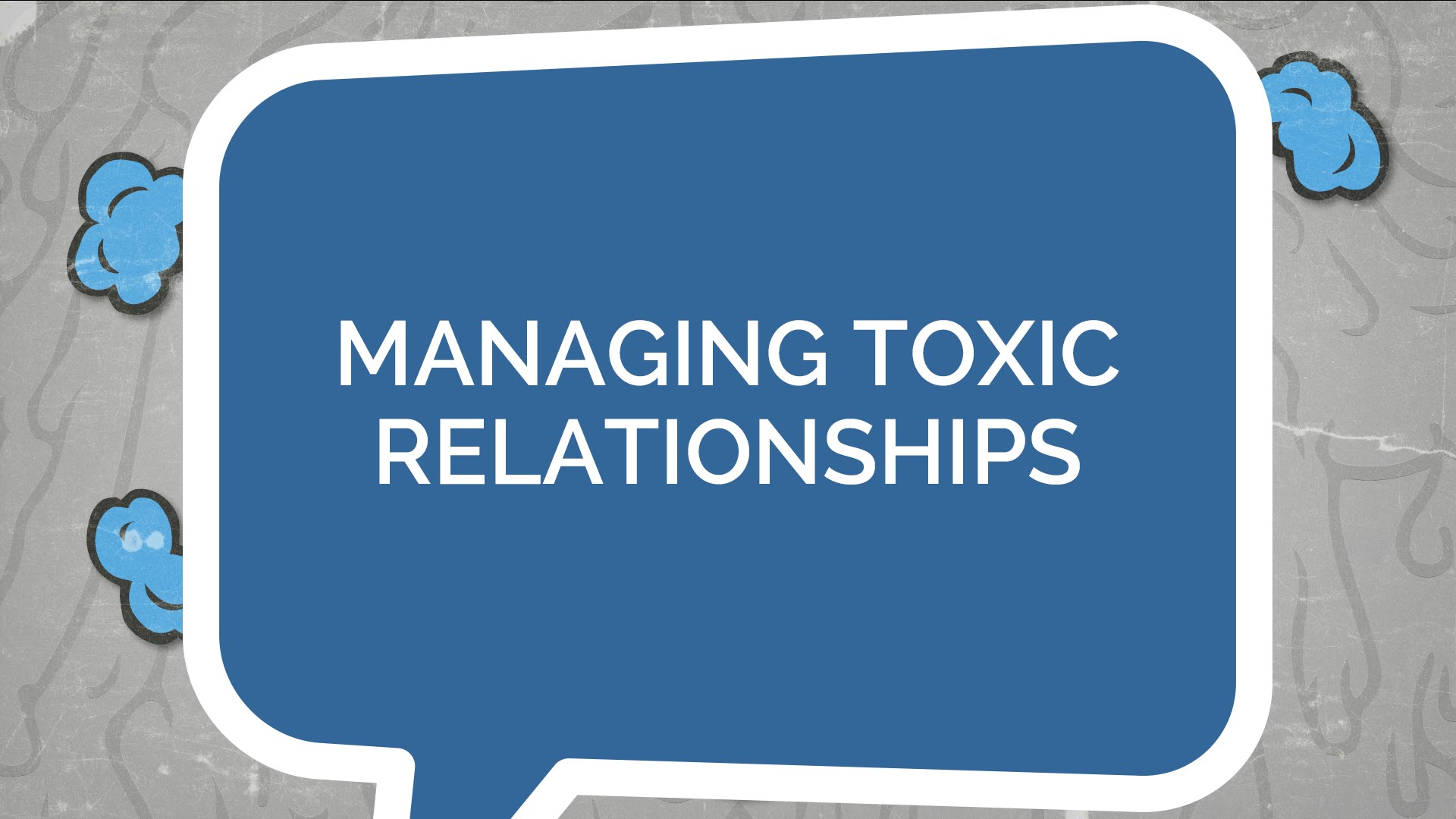 Managing Toxic Relationships (Youth)