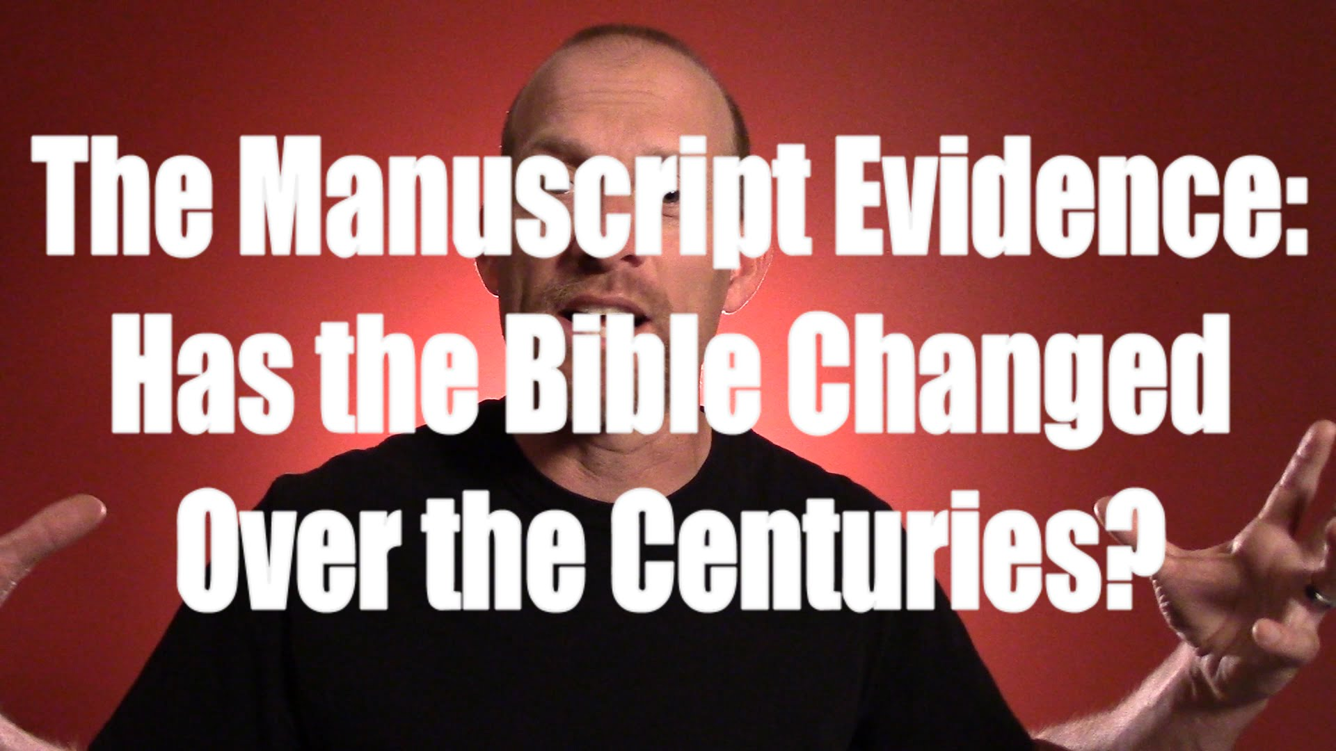 Manuscript Evidence: Has the Bible Changed Over the Centuries?