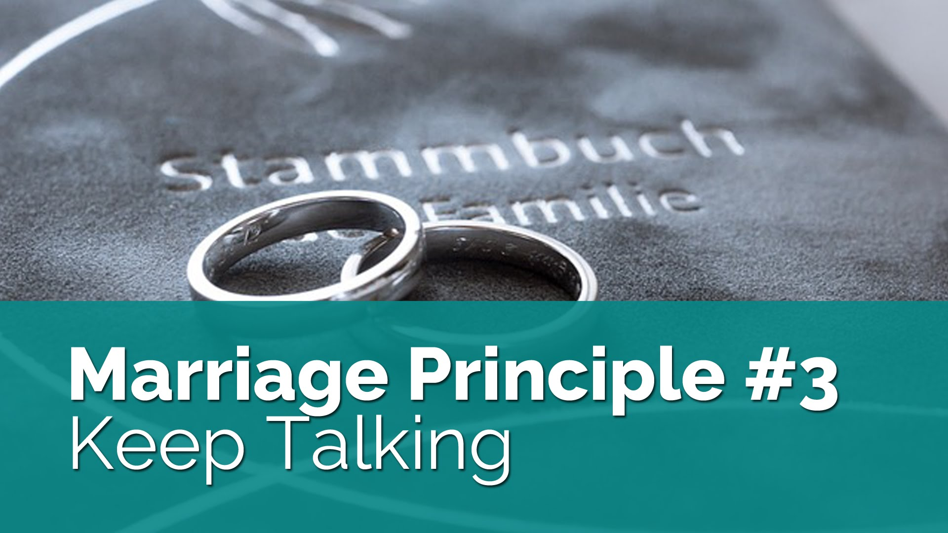 Marriage Principle #3: Healthy Couples Keep Talking