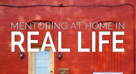 Mentoring at Home in Real Life