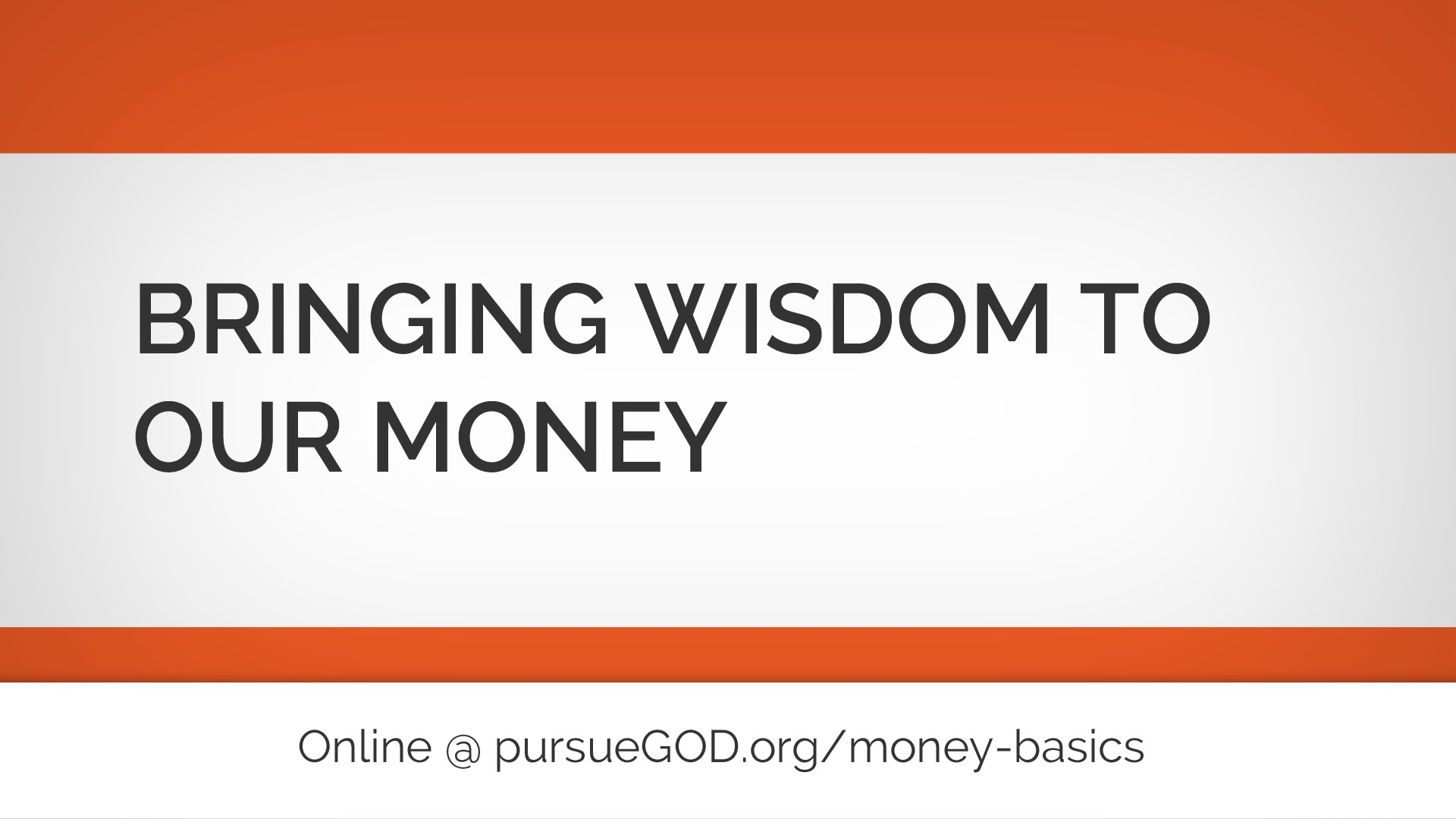 Money Basics: Bringing Wisdom to our Money