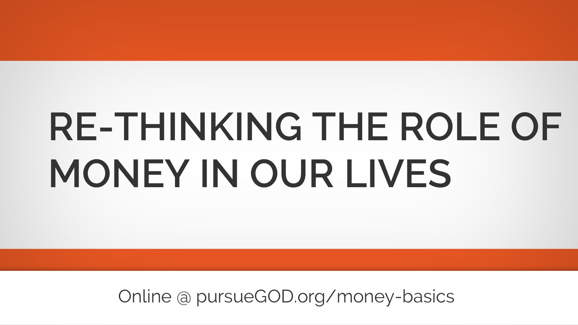Money Basics: Re-thinking the Role of Money in Our Lives