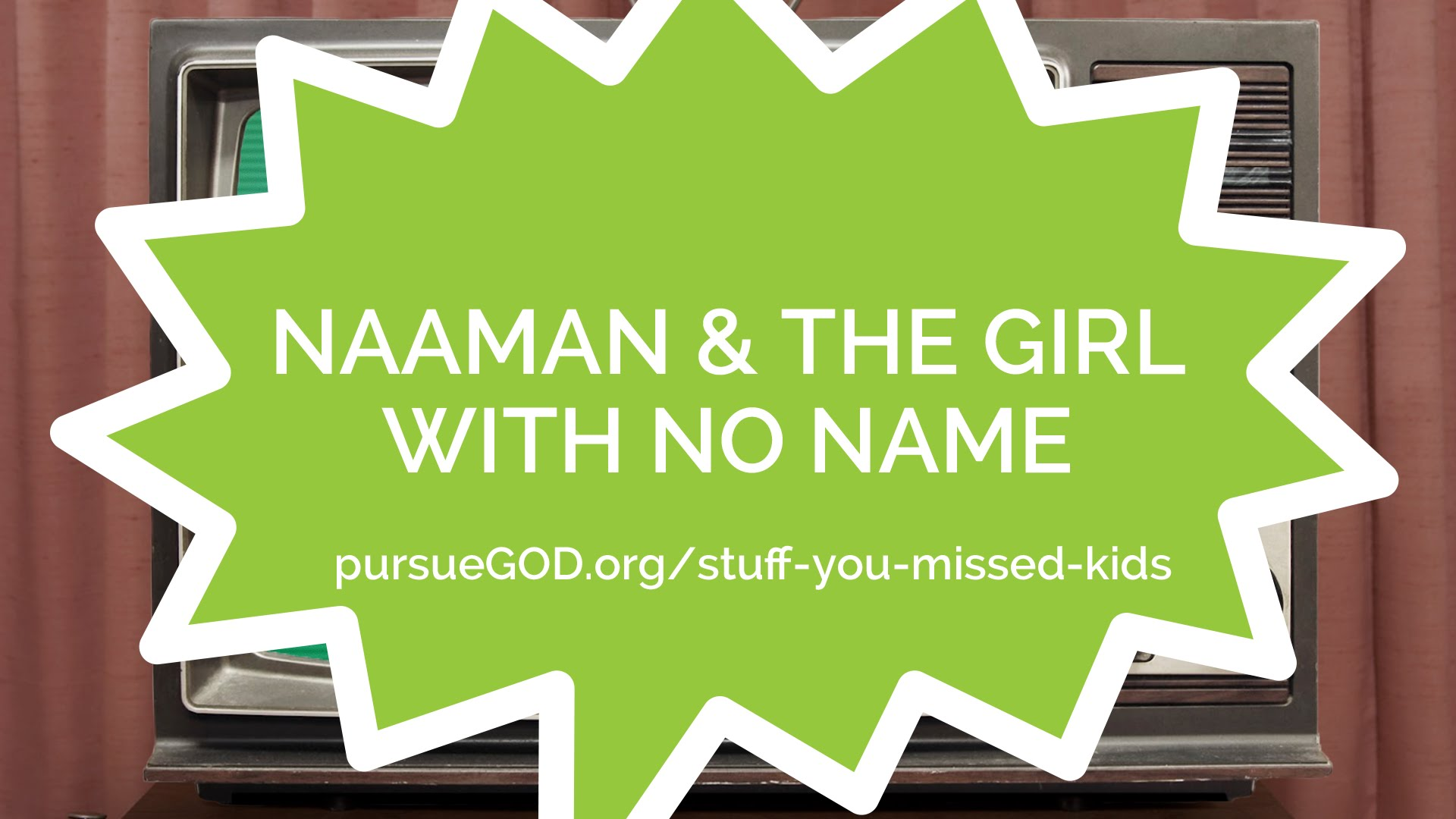 Naaman & the Girl with no Name (Kids)