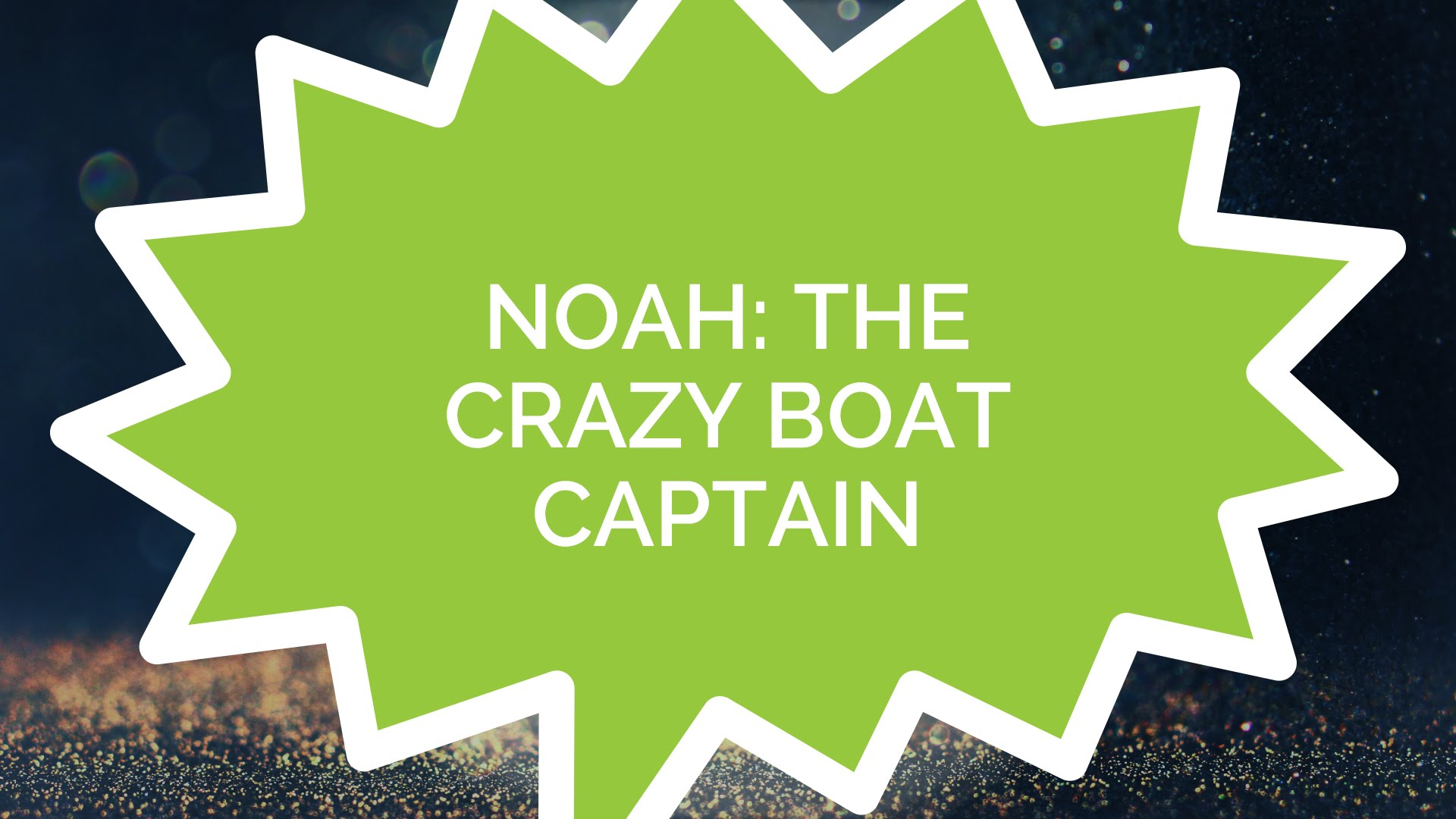 Noah: The Crazy Boat Captain (Kids)