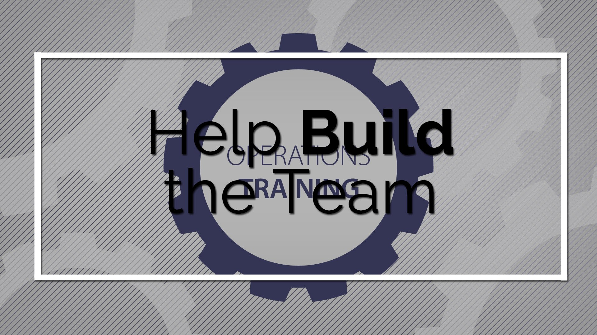 Operations Training: Help Build the Team