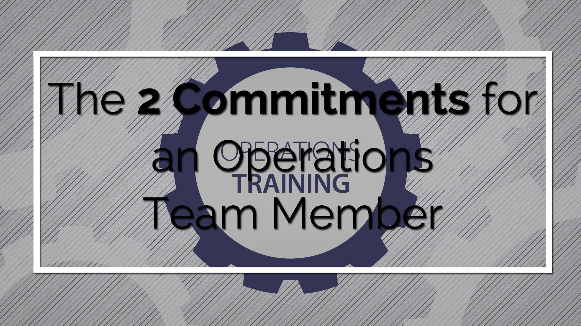 Entrenamiento de Operaciones: Dos Compromisos Básicos