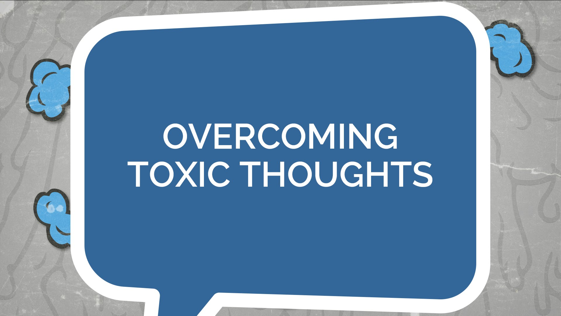 Overcoming Toxic Thoughts (Youth)