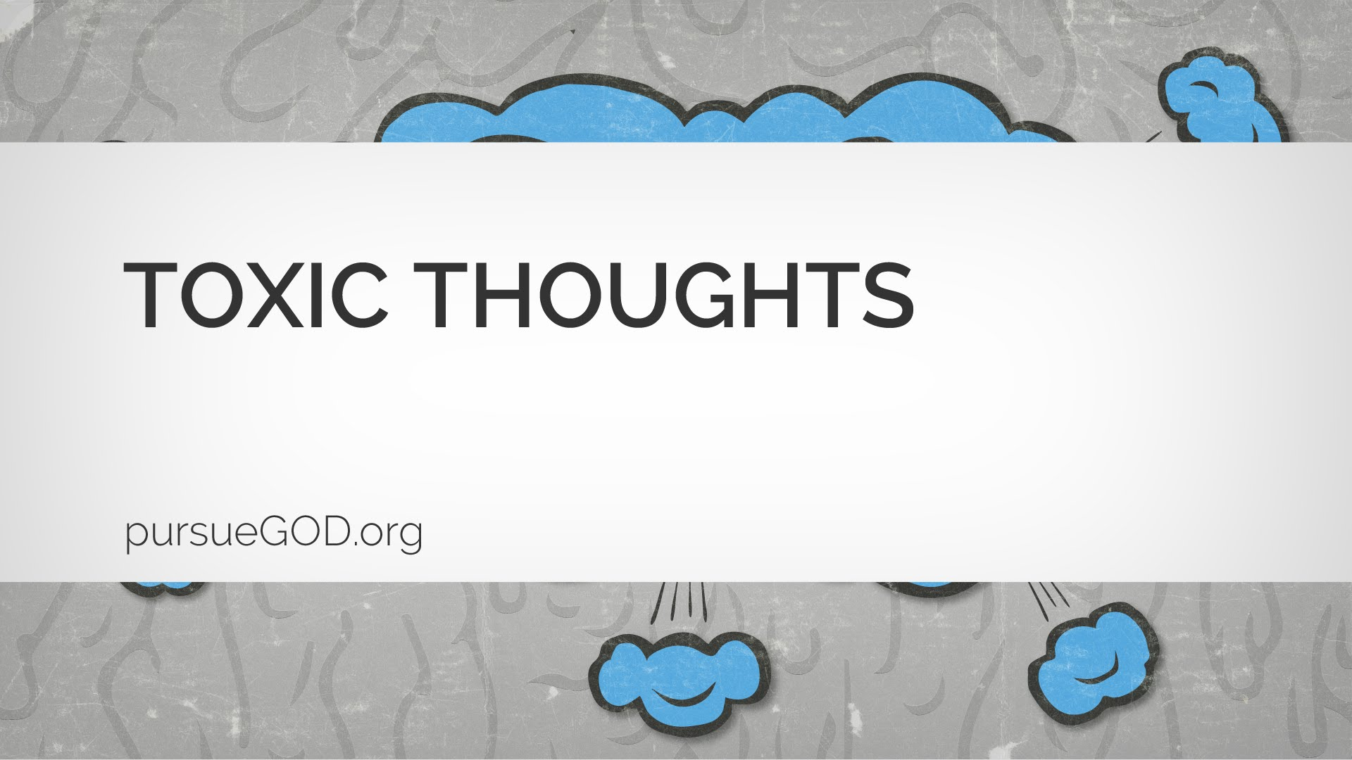Overcoming Toxic Thoughts