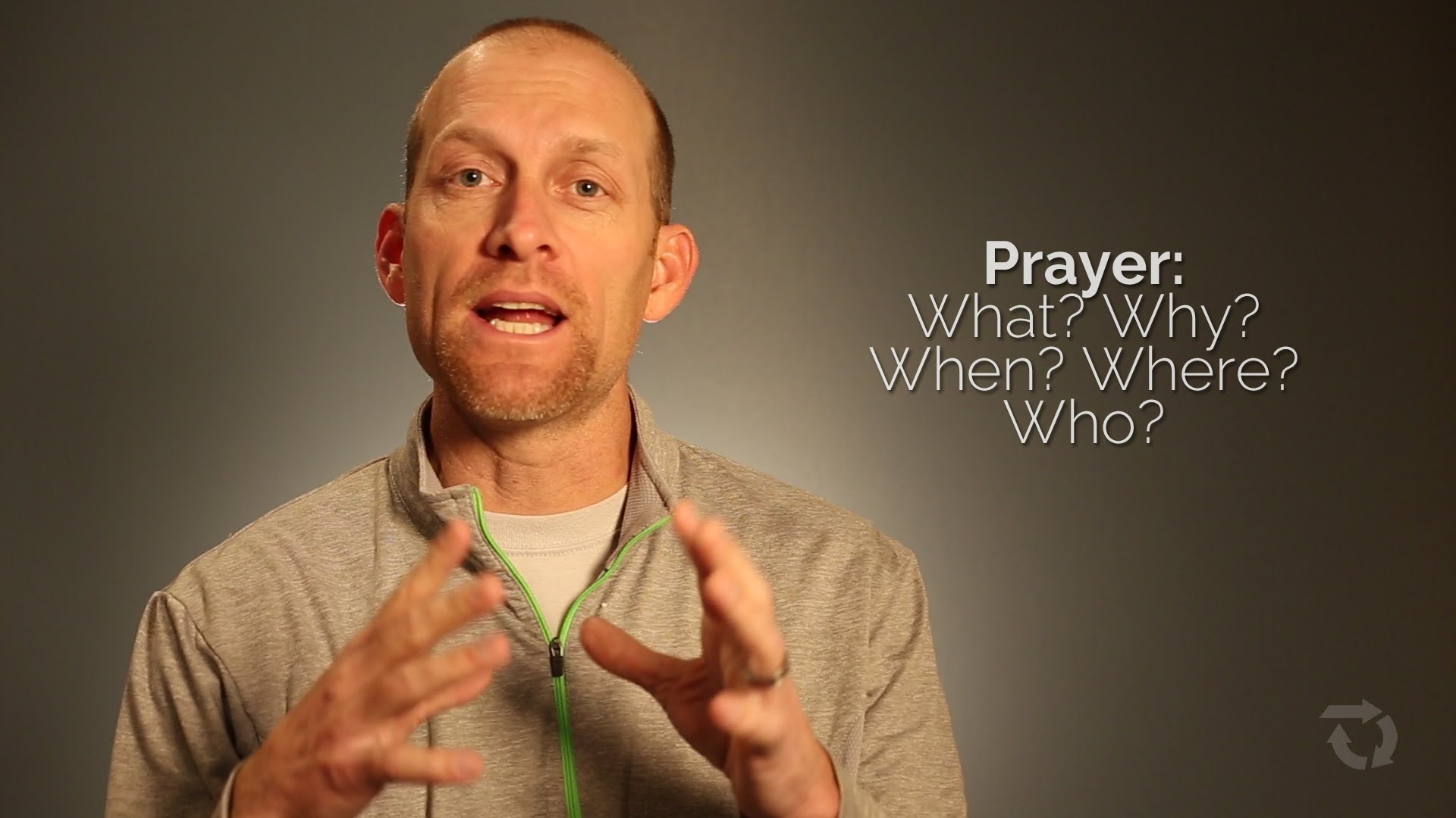 Prayer: What? Why? When? Where? Who?