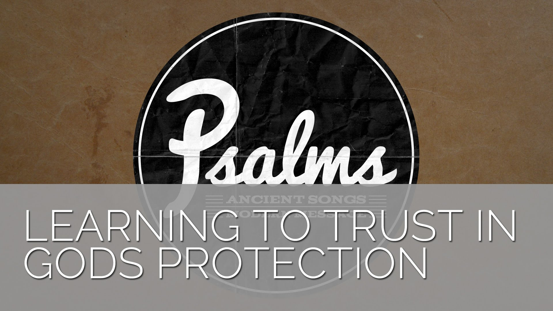 Psalm 121 – Learning to Trust in God's Protection