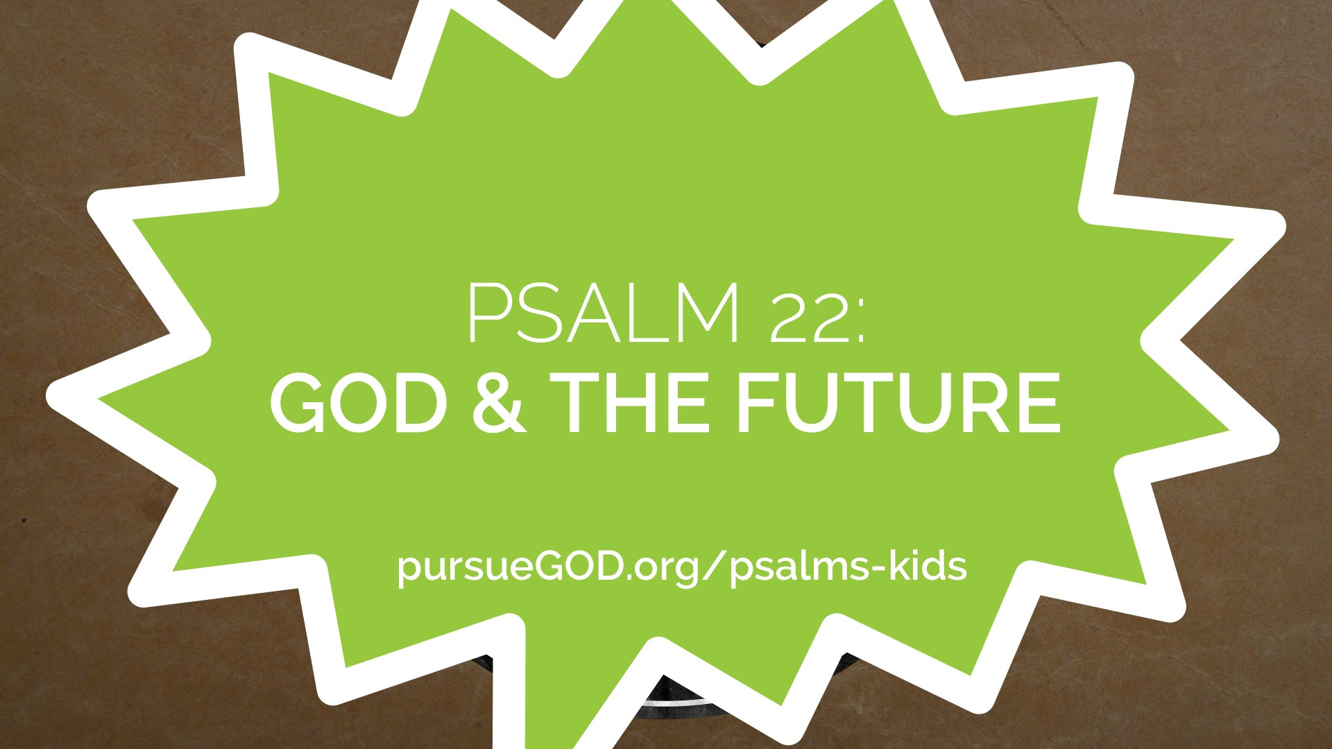 Psalm 22- God And The Future (Kids)