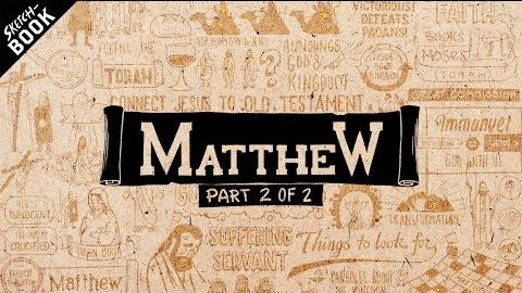 An Overview of Matthew: Matthew Chapters 14-28