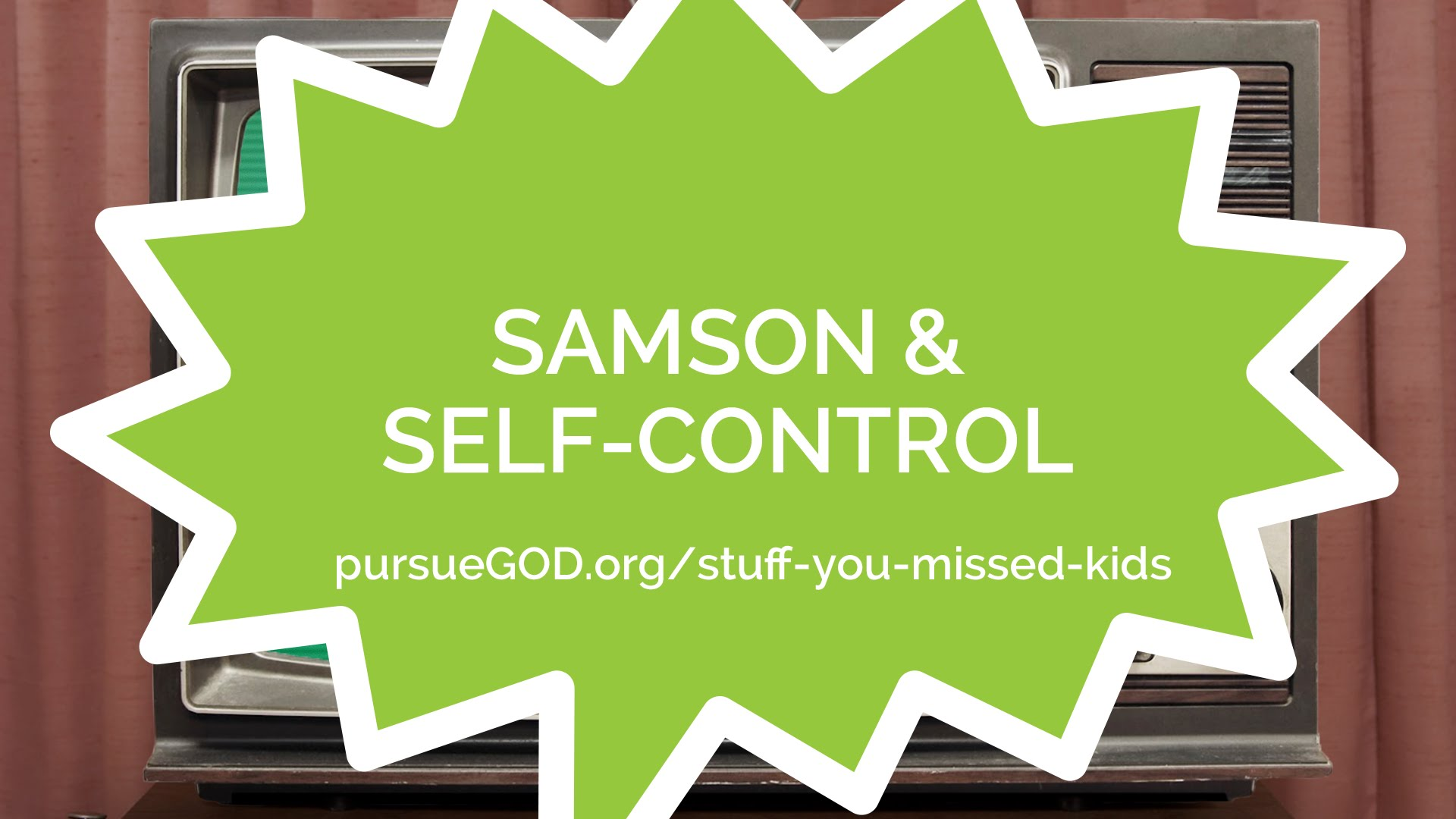 Samson & Self-Control (Kids)