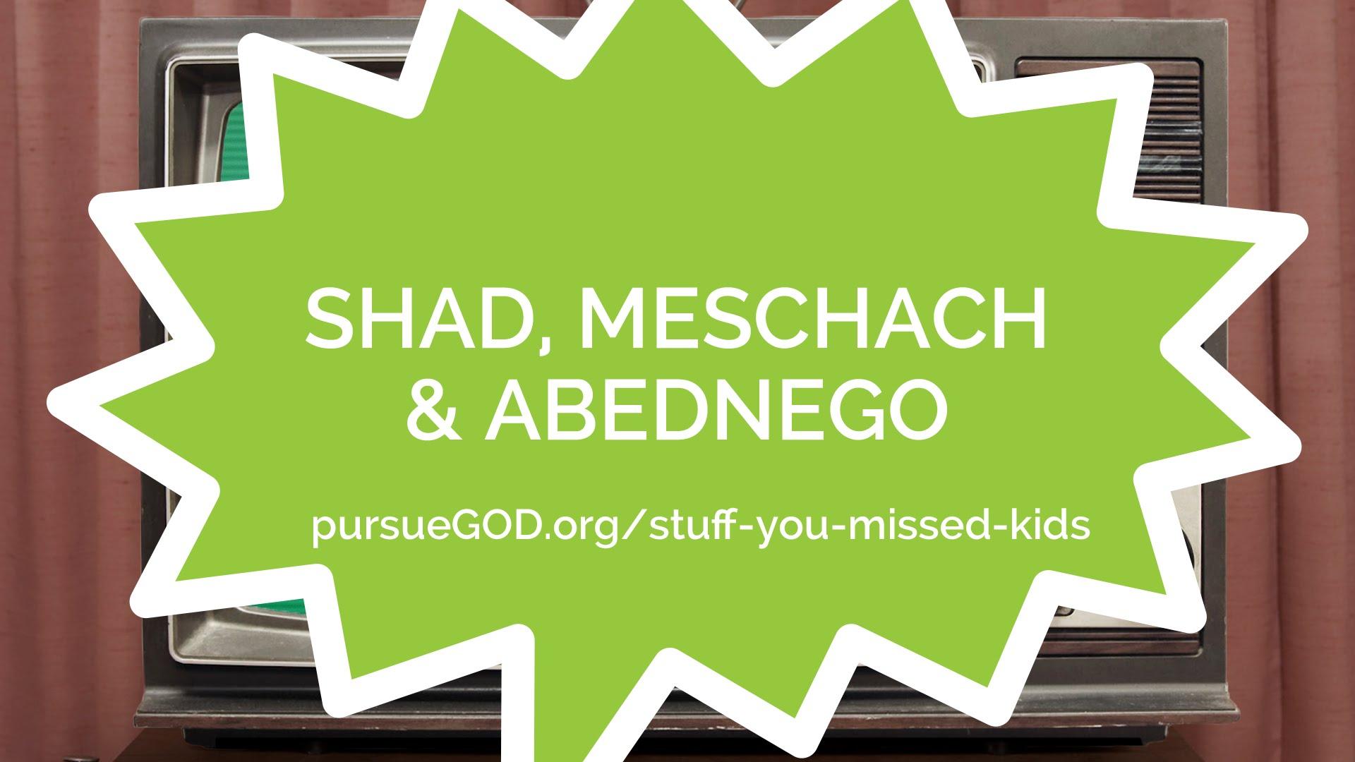 shadrach meshach u0026 abednego kids pursuegod org