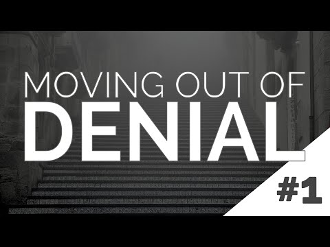 Moving Out of Denial | Steps to Recovery #1