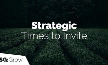 Strategic Times to Invite