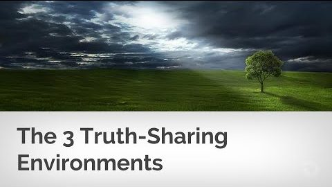 The 3 Truth-Sharing Environments