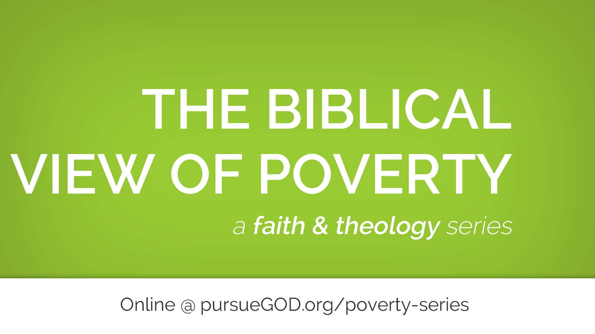 The Biblical View of Poverty (Series)