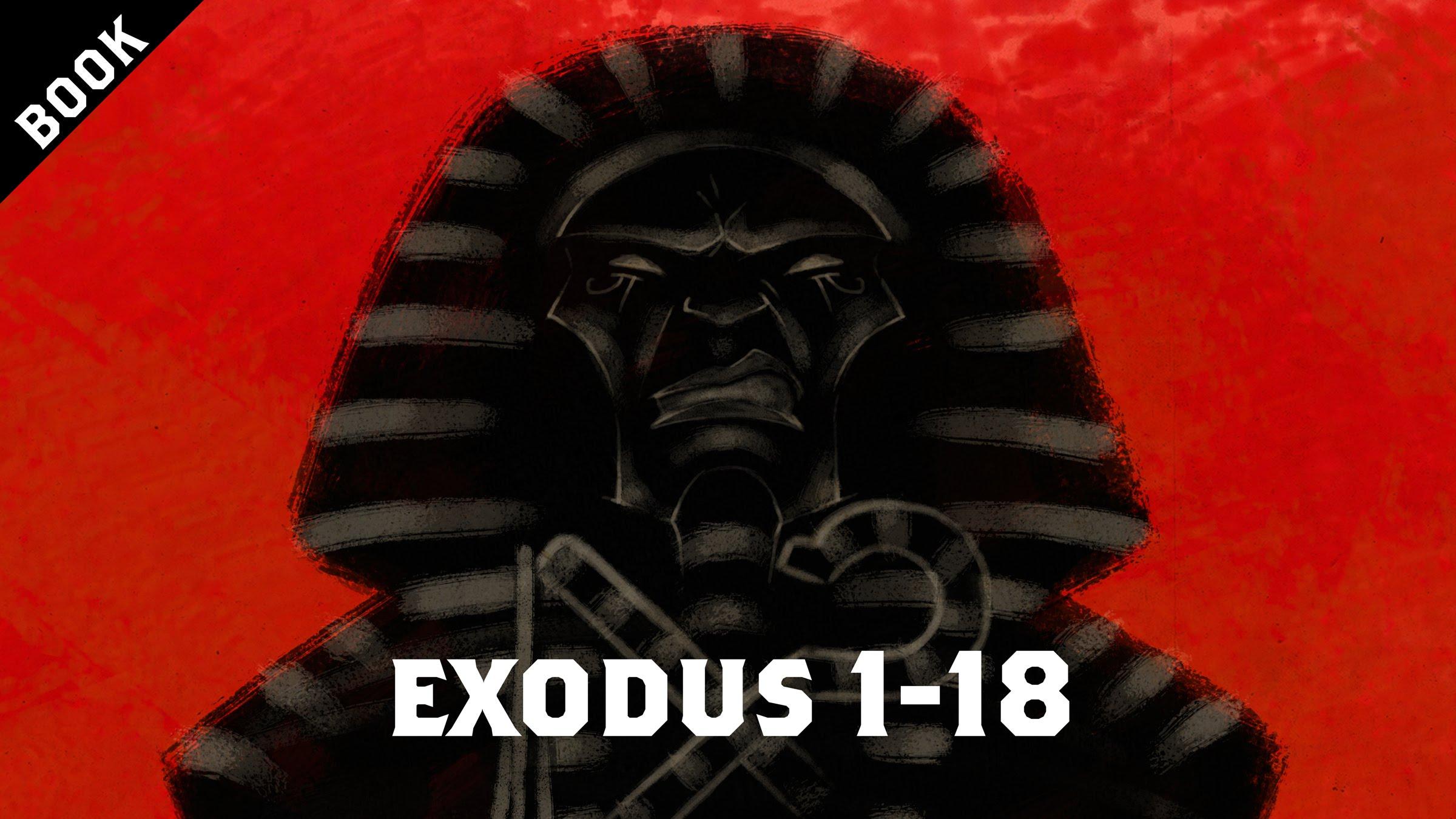 Exodus 1-18の概要