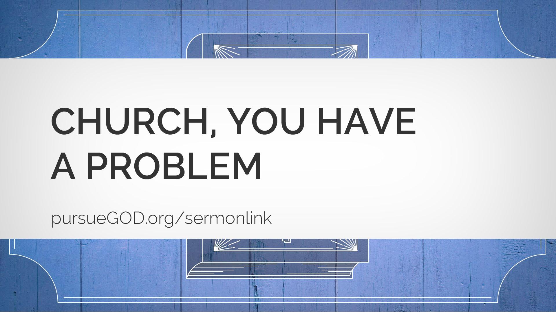 教会、あなたは問題がある