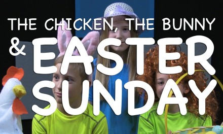 The Chicken, the Bunny and Easter Sunday (KIDS)