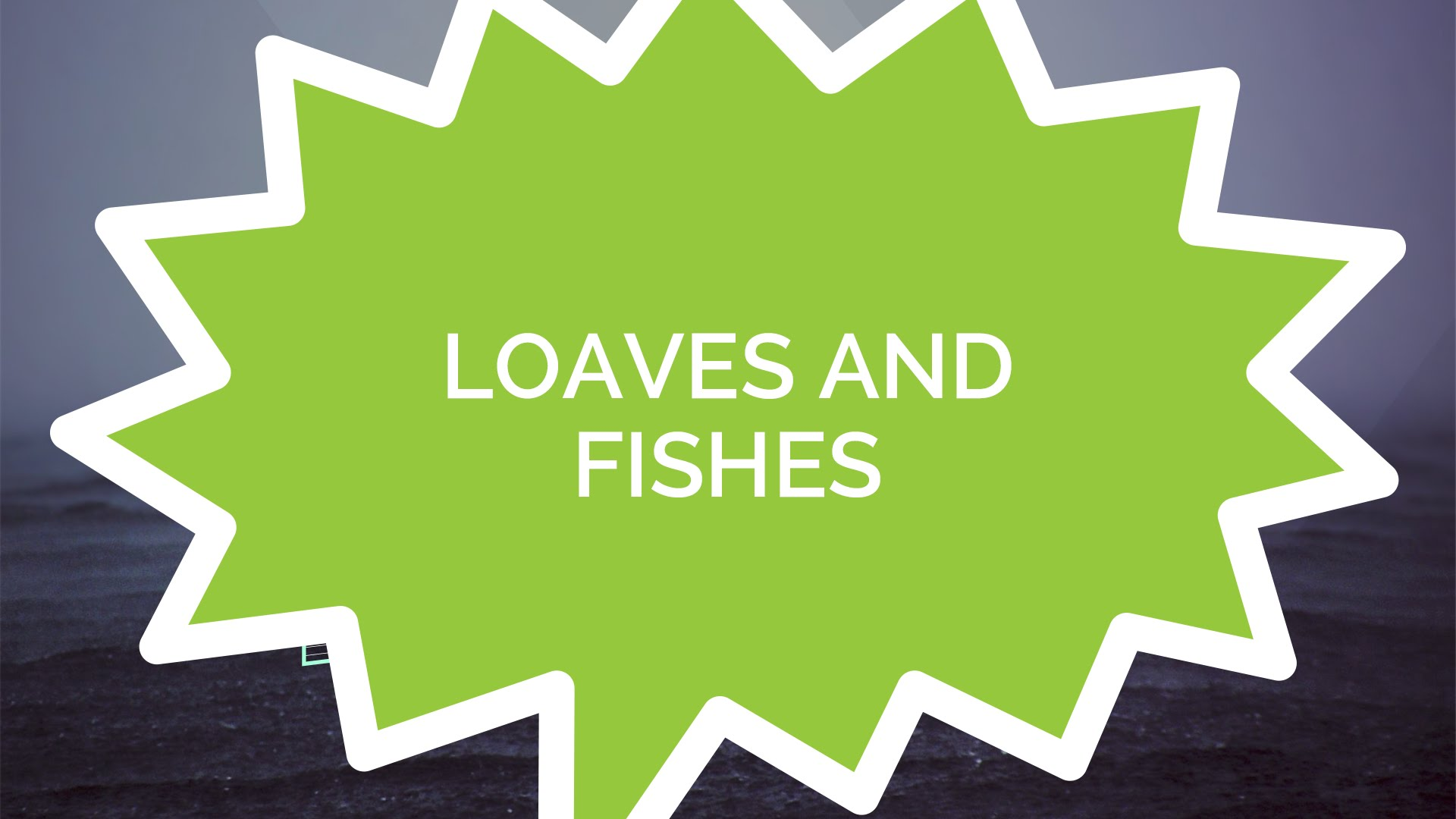 The miracle of the loaves and fishes kids for Loves and fishes