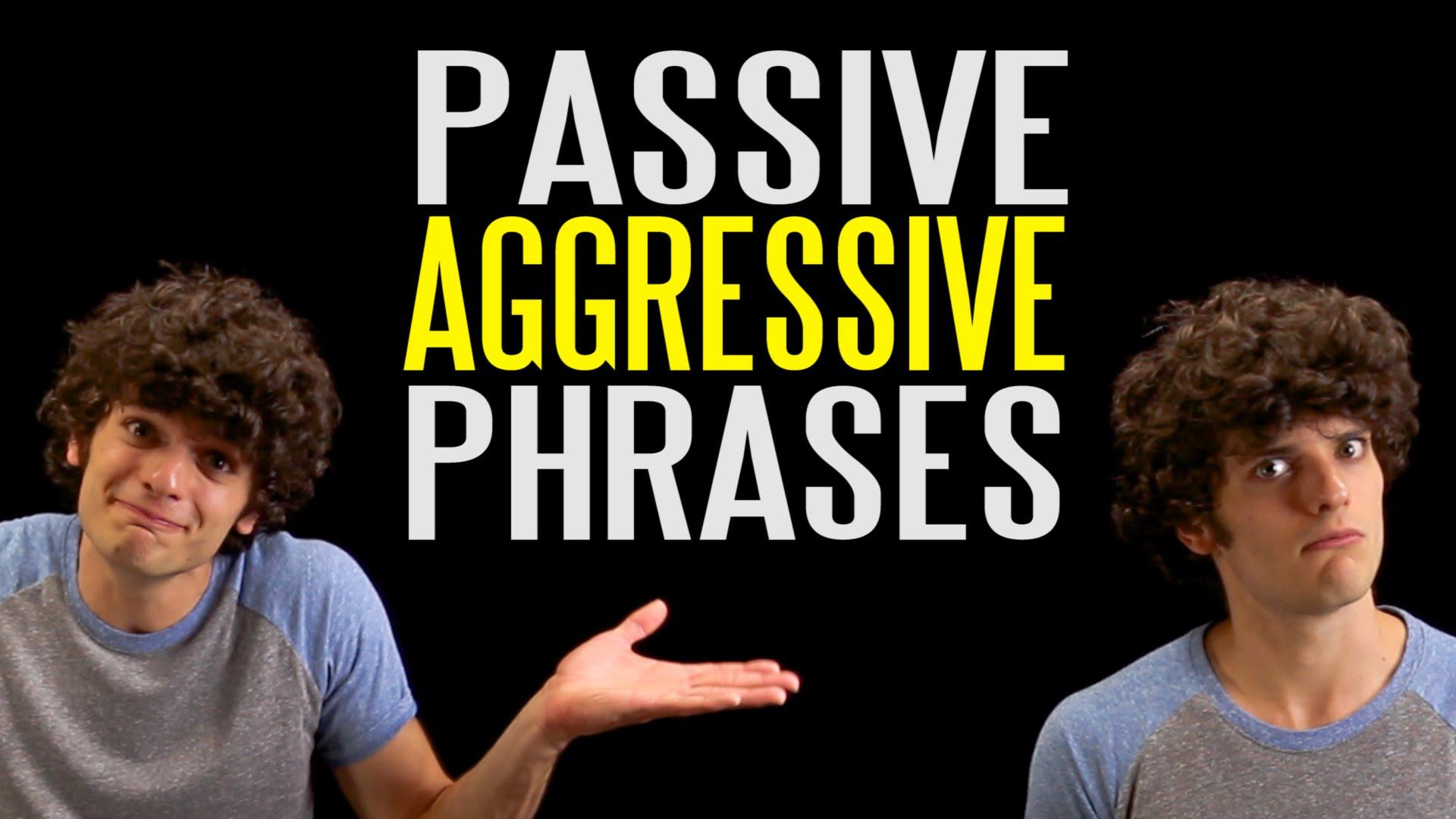 The Ten Most Passive Aggressive Phrases (Youth)