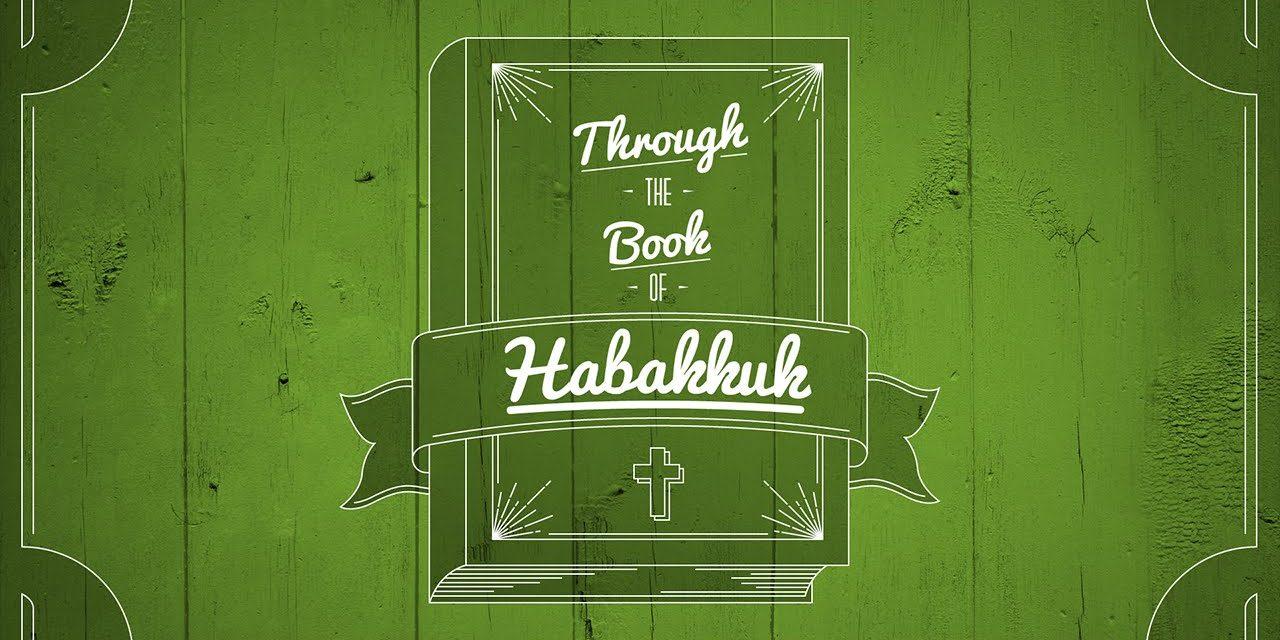 Through the Book of Habakkuk (Series)