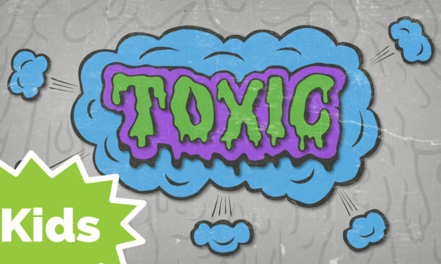 Toxic (Kids Series)