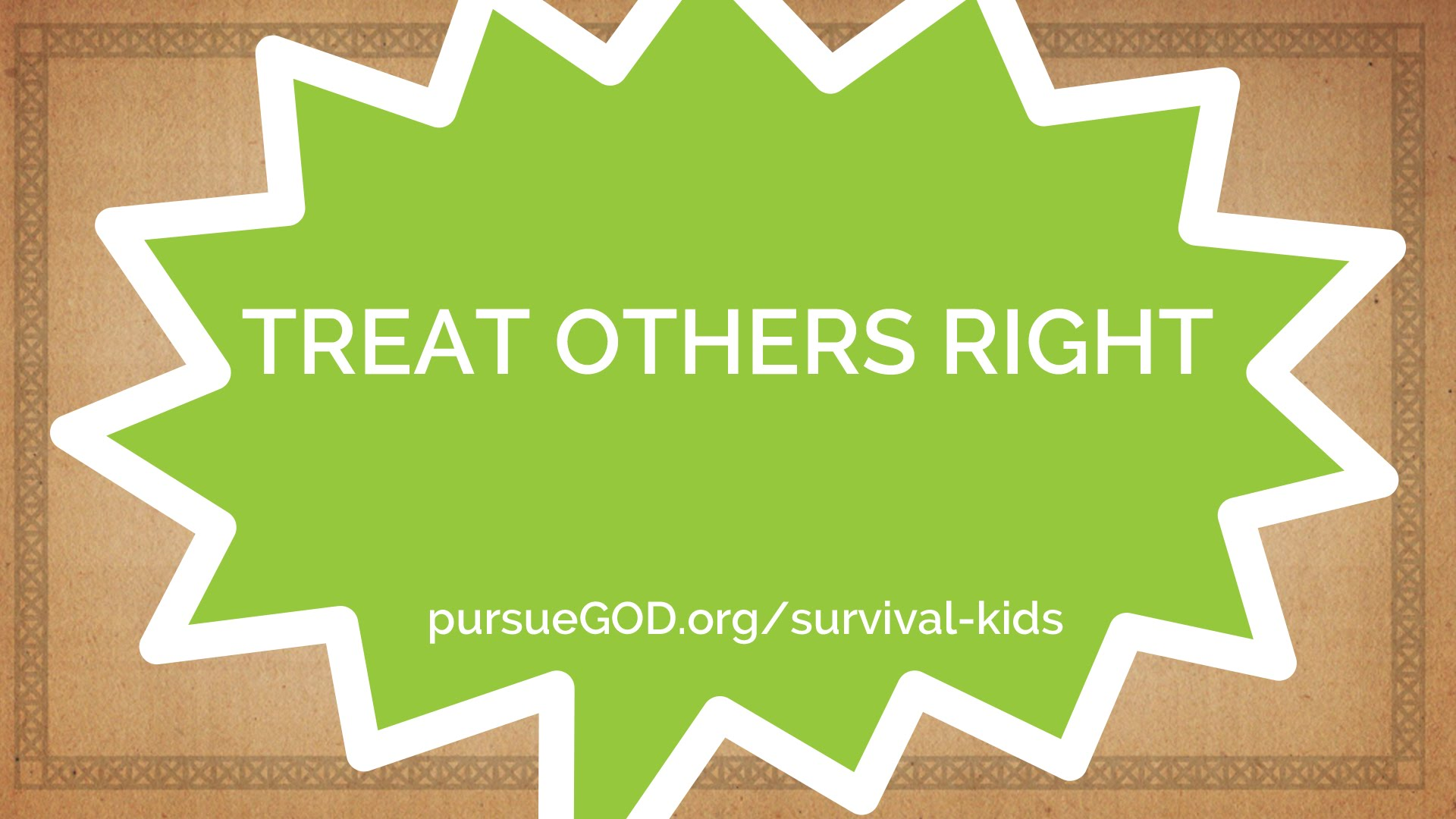 Treat Others Right | Survival Guide #3 (Kids)