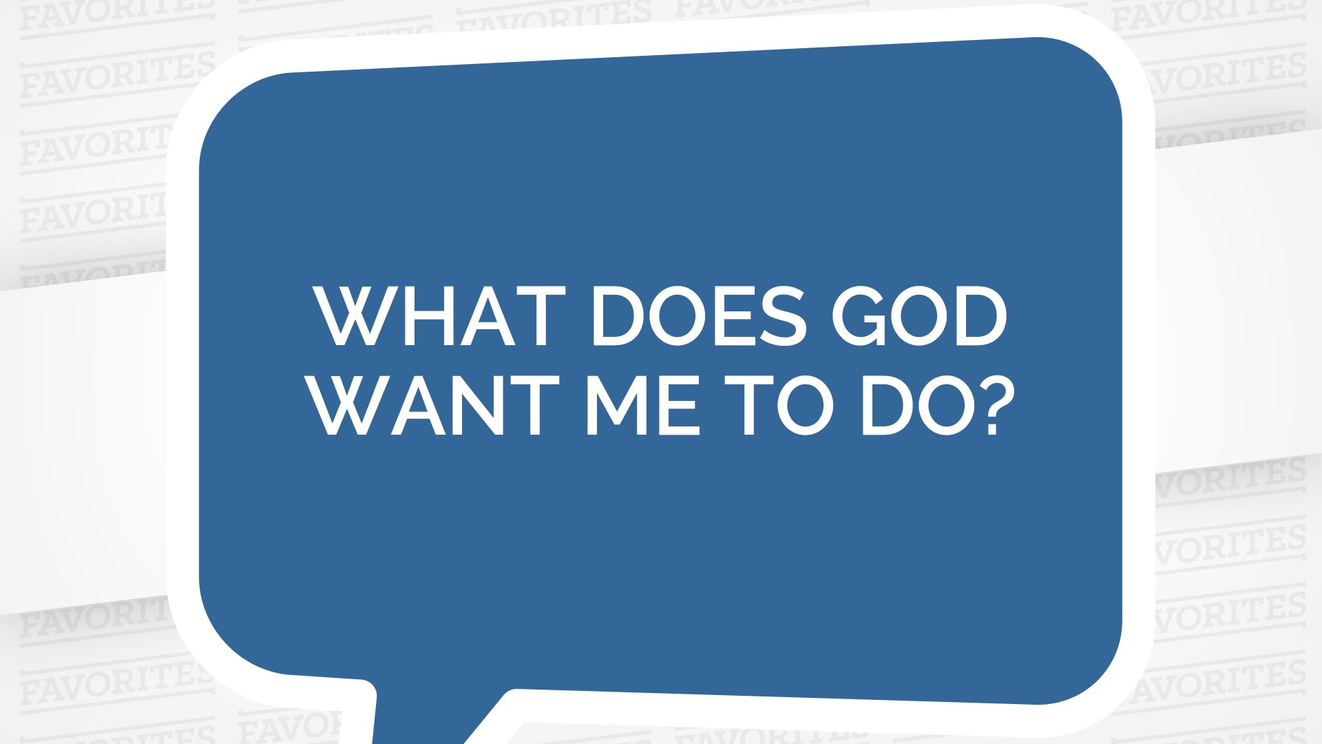 What Does God Want Me to Do? (Youth)