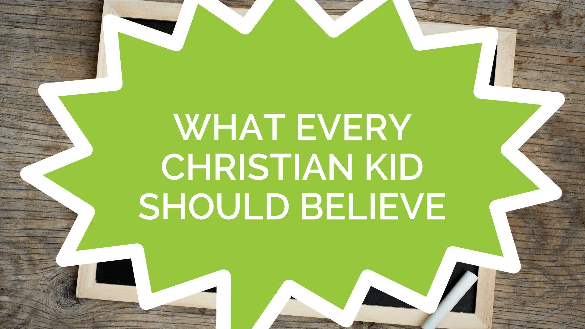 What Every Christian Kid Should Believe (Kids)