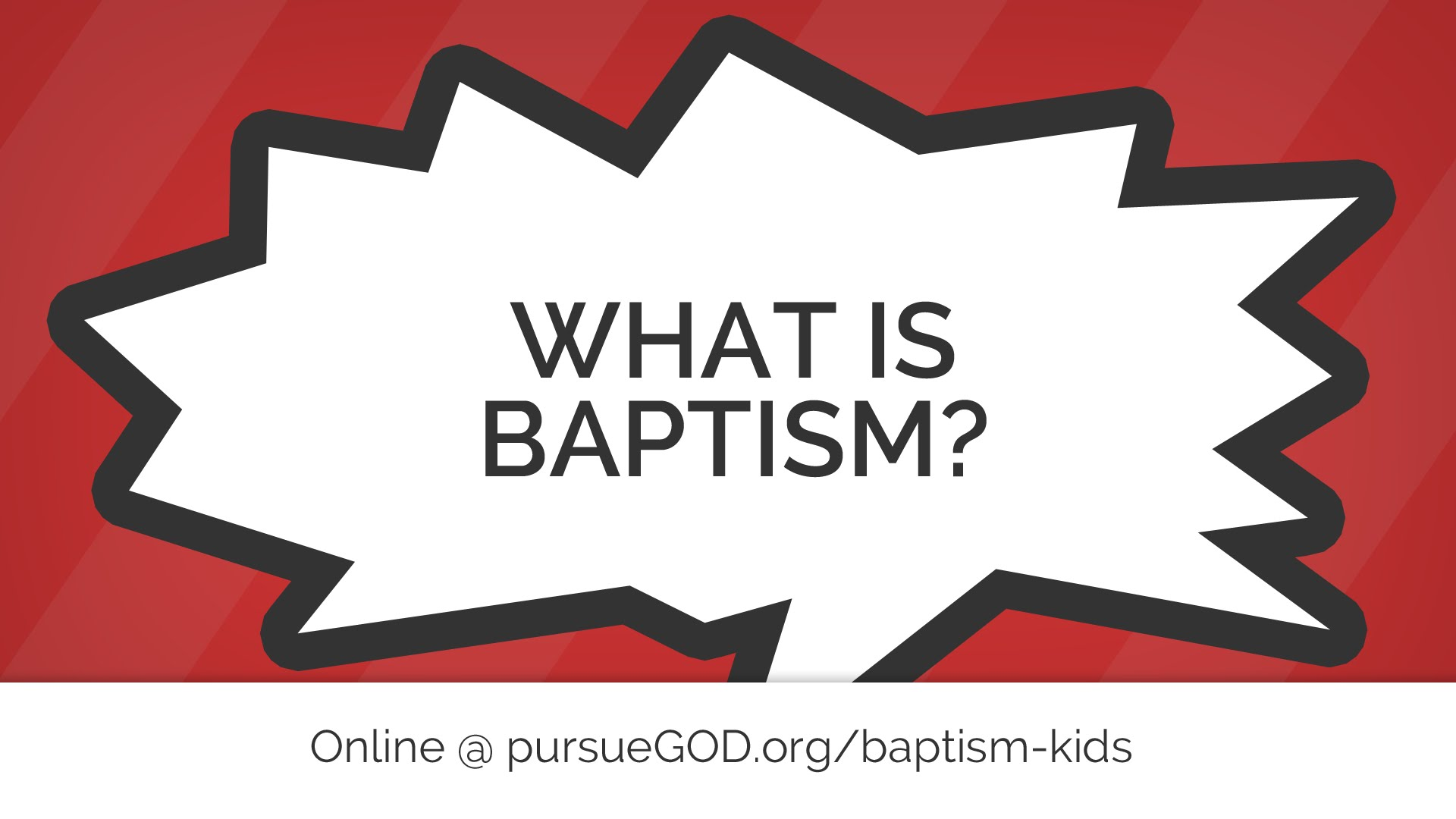 What Is Baptism? (Kids)