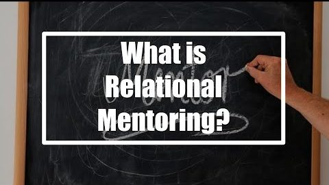 What Is Relational Mentoring?