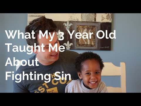 What My Three Year Old Taught Me About Fighting Sin