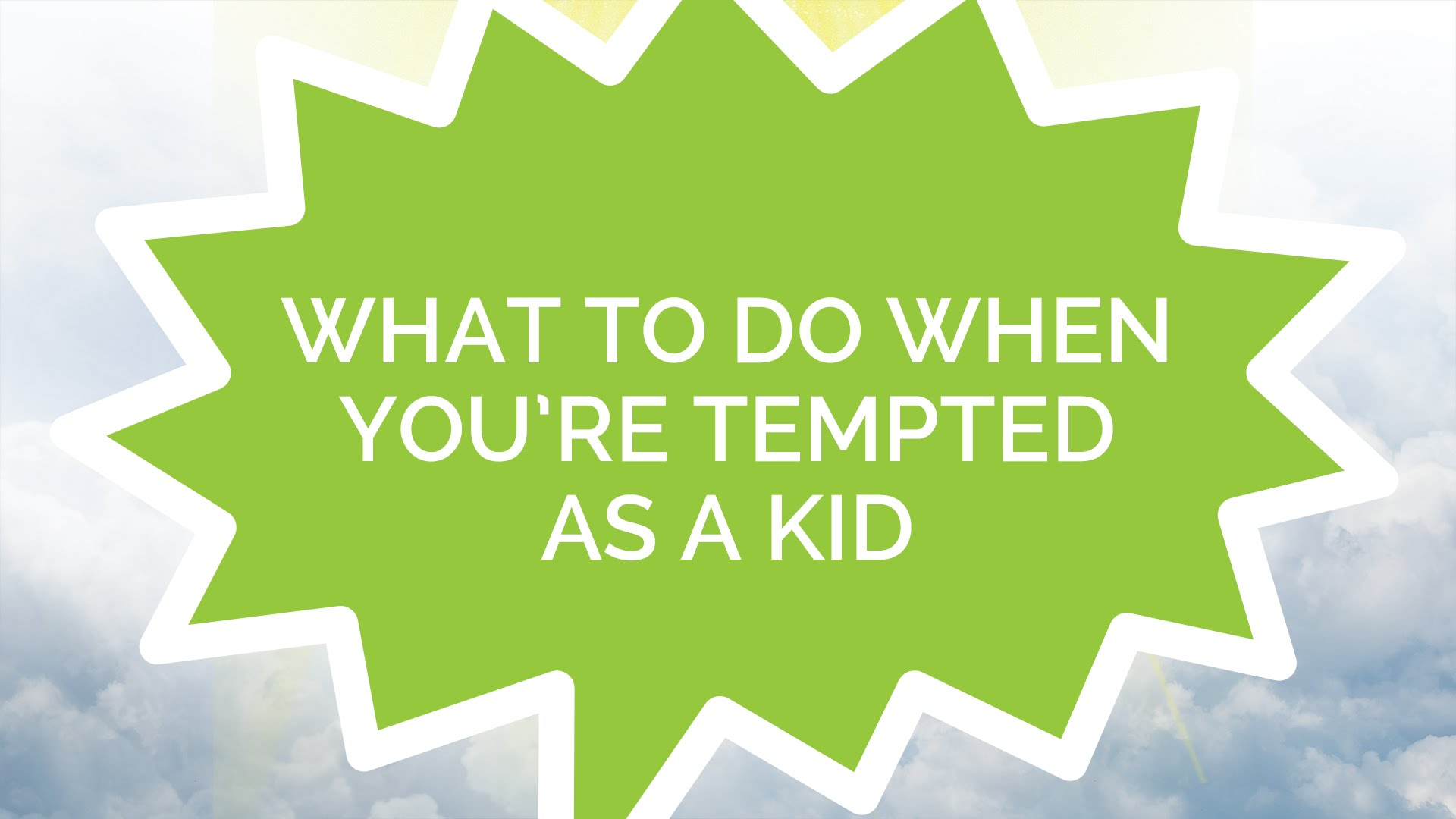 What to Do When You're Tempted as a Kid