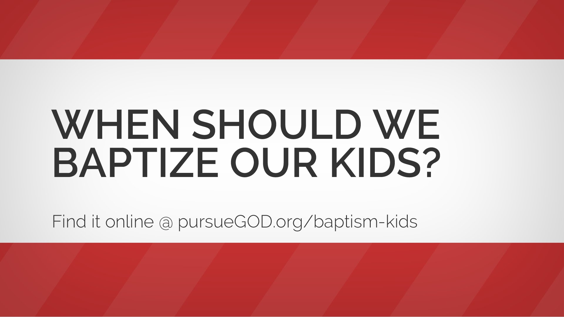 When Should We Baptize Our Kids?