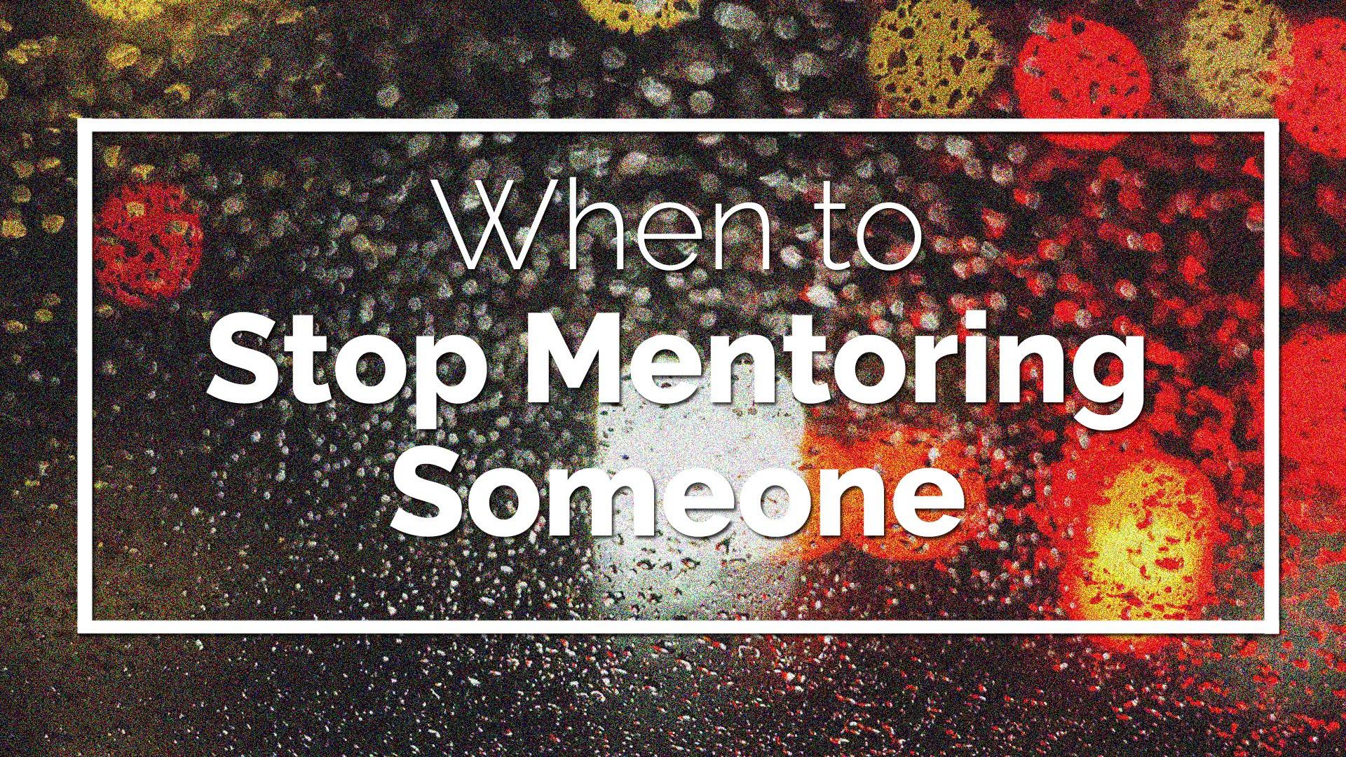Cuándo dejar de ser mentor de alguien
