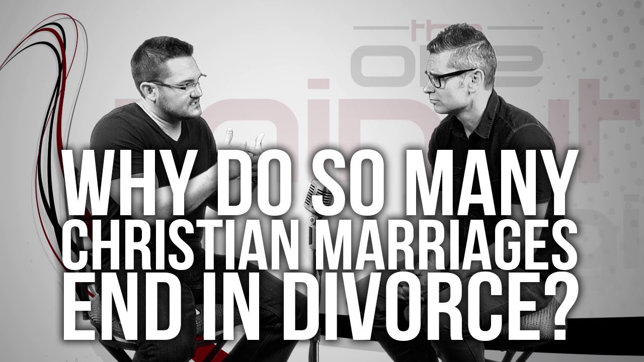 Why Do So Many Christian Marriages End in Divorce?