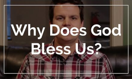 Why Does God Bless Us?