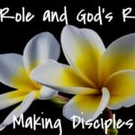 Your Role and God's Role in Making Disciples