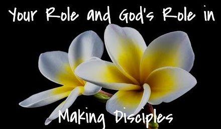 あなたの役割と弟子養成における神の役割